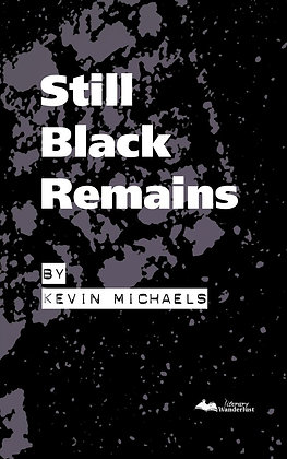 Still Black Remains