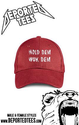 HOLD DEM WUK DEM CAP