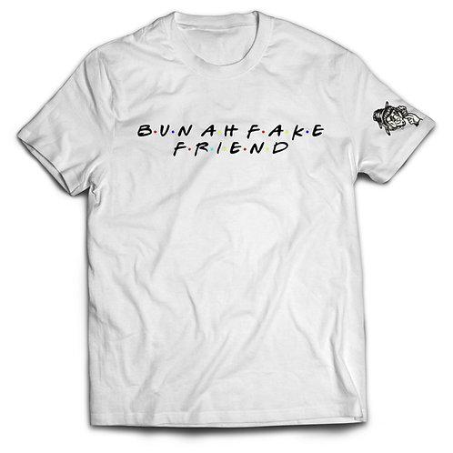 BUN AH FAKE FRIEND - WHITE TEE