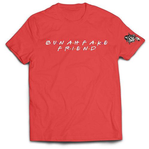 BUN AH FAKE FRIEND - RED TEE