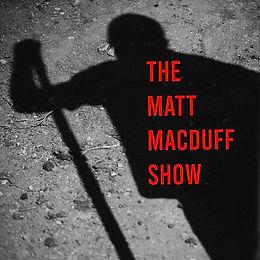 The Matt Macduff Show