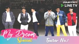 [Teaser] My Dream Special Clip Teaser No.1
