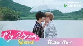[Special Clip] My Dream Special #002 Dream - พี่ดรีม