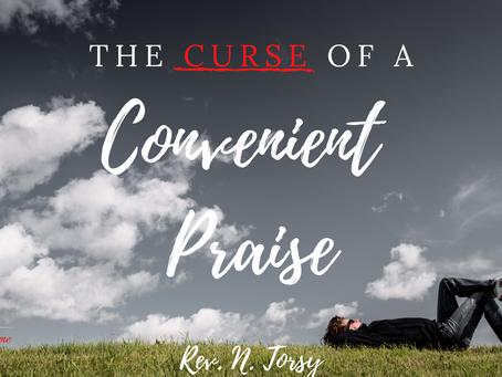 The Curse of a Convenient Praise