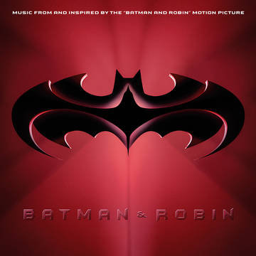 "Various Artists ""Batman & Robin (Music From and Inspired By The Motion Picture)"""