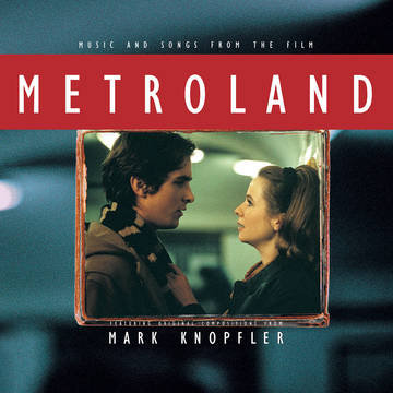 """Mark Knopfler """"Metroland (Music and Songs From The Film)"""""""