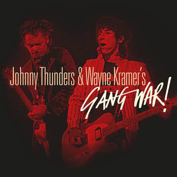 "Johnny Thunders & Wayne Kramer ""Gang War"""