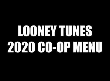 Looney Tunes 2020 Co-Op Menu