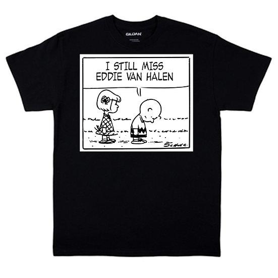 I Still Miss...Eddie Van Halen T-Shirt