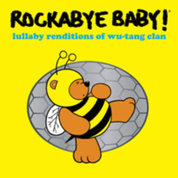 """Rockabye Baby! """"Lullaby Renditions of Wu-Tang Clan"""""""