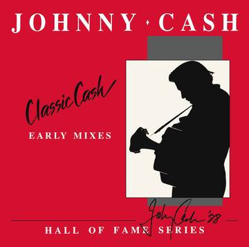 "Johnny Cash ""Classic Cash: Hall Of Fame Series - Early Mixes (1987)"""