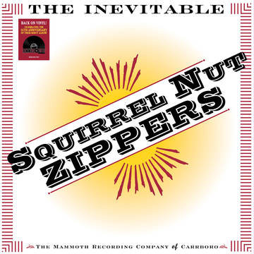 "Squirrel Nut Zippers ""The Inevitable"""