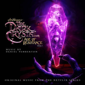 "Daniel Pemberton & Samuel Sim ""The Dark Crystal: Age of Resistance- The Crystal"""
