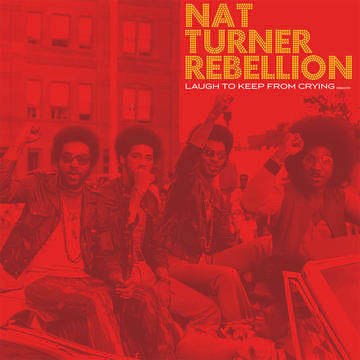 """Nat Turner Rebellion """"Laugh To Keep From Crying"""""""