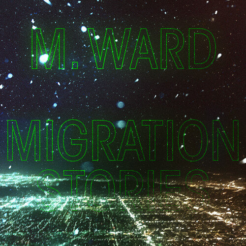 "*Pre-Order M Ward ""Migration Stories"" Indie Exclusive White Vinyl LP"