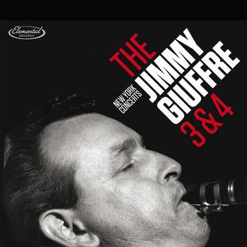 """Jimmy Giuffre """"The 3 & 4: New York Concerts"""""""