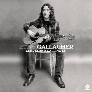 "Rory Gallagher ""Cleveland Calling"""