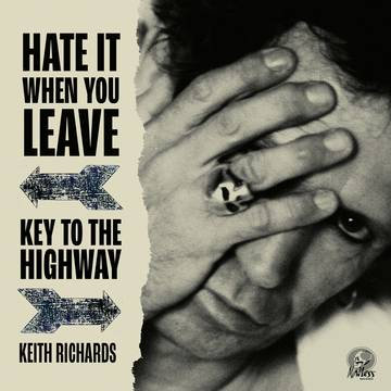 """Keith Richards """"Hate It When You Leave"""" b/w """"Key To The Highway"""""""