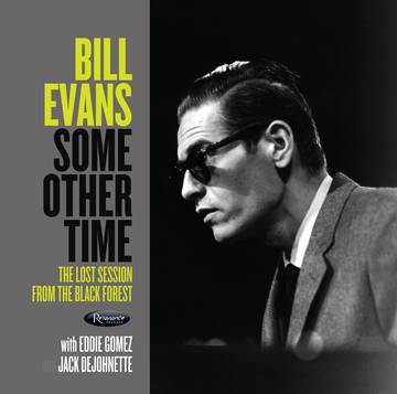 "Bill Evans ""Some Other Time: The Lost Session From The Black Forest"""