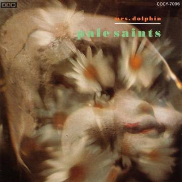"Pale Saints ""Mrs. Dolphin"""