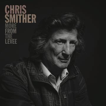 """Chris Smither """"More From The Levee"""""""