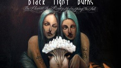 """Black Light Burns """"The Moment You Realize You're Going To Fall"""""""
