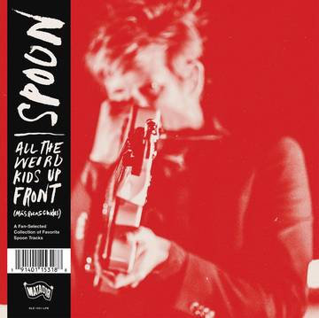 "Spoon ""All The Weird Kids Up Front (More Best Of Spoon)"""