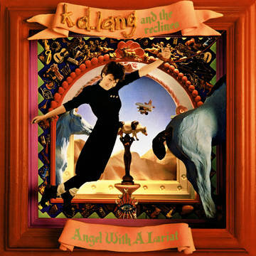 "K.D. Lang & The Reclines ""Angel With A Lariat"""