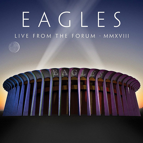 "The Eagles ""Live From The Forum MMXVIII"""