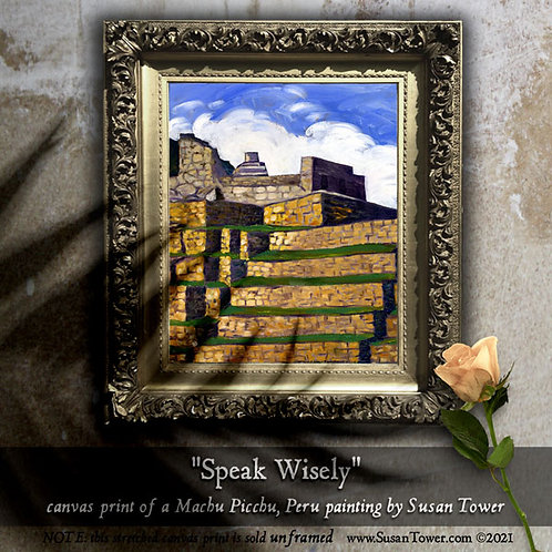 Speak Wisely, Machu Picchu painting canvas print 12x16