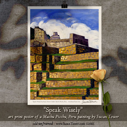 Poster - Speak Wisely, Machu Picchu painting art print 12x16