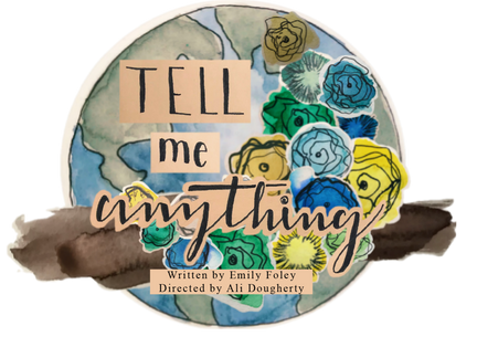 Tell Me Anything Launches New (virtual) production!