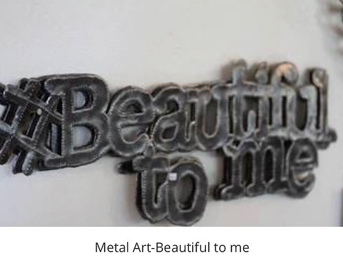 Metal Art - Beautiful To Me