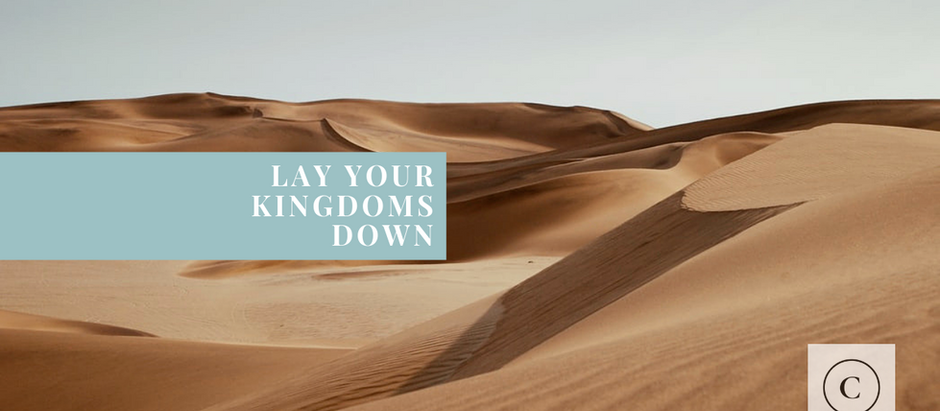 Lay Your Kingdoms Down