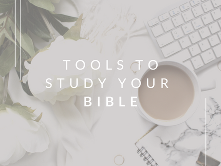 Tools to Study Your Bible