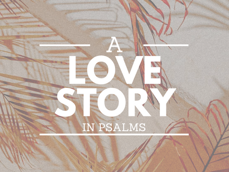 A Love Story in Psalms