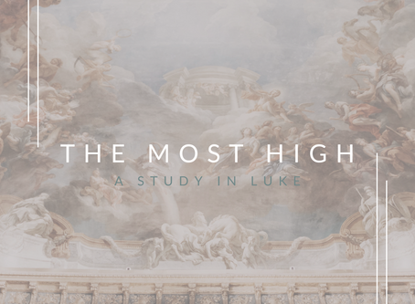 The Most High | A Series in Luke