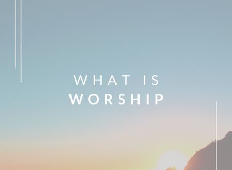 What is Worship + My Worship Playlist