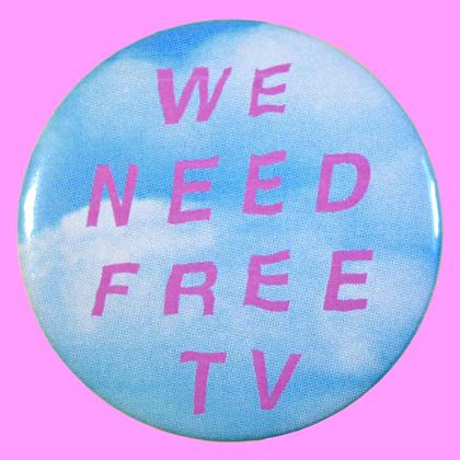 WE NEED FREE TV PIN