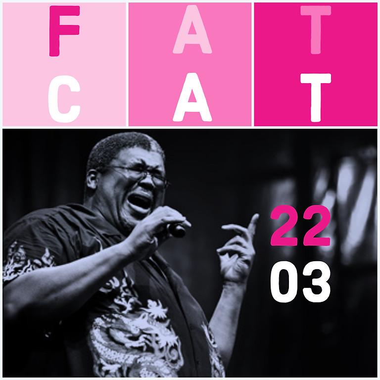 FAT CAT LIVE !