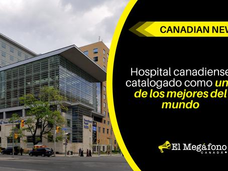 Hospital Canadiense catalogado como uno de los mejores del mundo