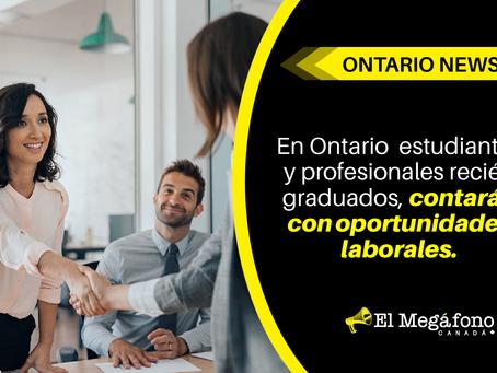 En Ontario estudiantes y profesionales recién graduados, contarán con oportunidades laborales