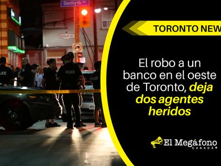 El robo a un banco en el oeste de Toronto deja dos agentes heridos