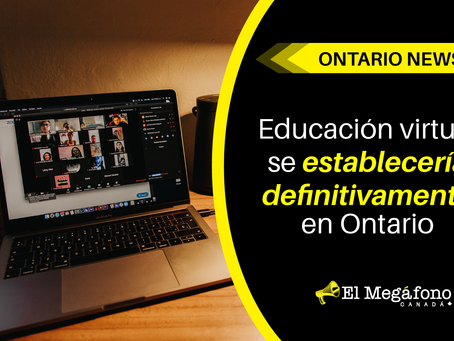 Educación virtual se establecería definitivamente en Ontario