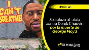Se aplaza el juicio contra Derek Chauvin por la muerte de George Floyd