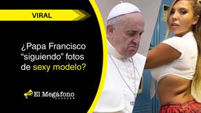"""¿Papa Francisco """"siguiendo"""" fotos de sexy modelo?"""