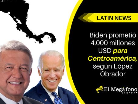 Biden prometió 4.000 millones USD para Centroamérica, según López Obrador