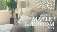 A Restful Retreat...Master Bedroom Updates