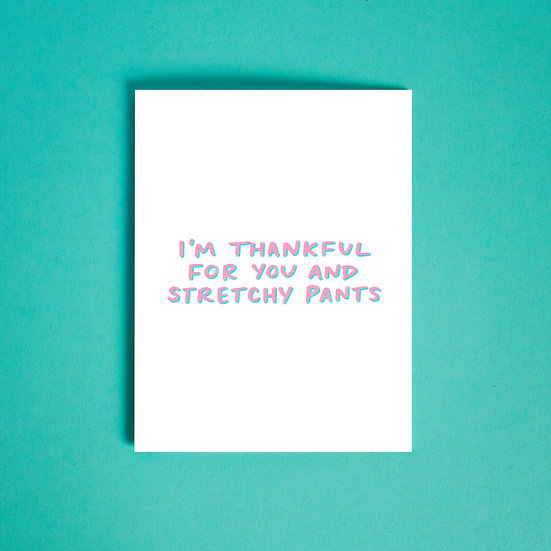 you and stretchy pants card.