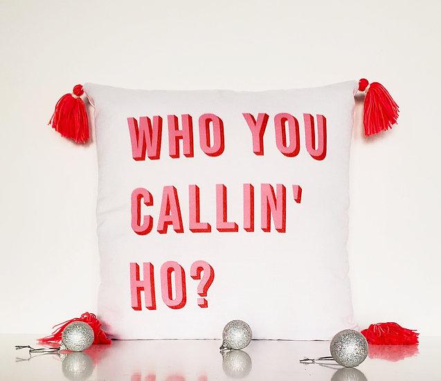 'who you callin' ho' pillow cover.